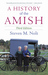 A History of the Amish by Steven M. Nolt
