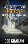Mediterranean Cruise: With The Cruise Addict's Wife