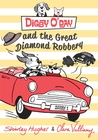 Digby O'Day and the Great Diamond Robbery (Digby O'Day, #2)