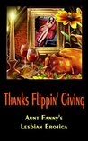 Thanks Flippin' Giving (Aunt Fanny's Lesbian Erotica Book 3)