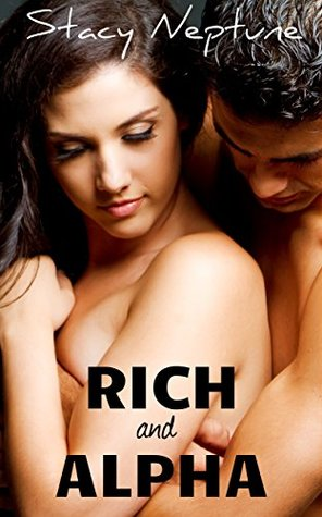 Rich and Alpha (3 Stories of Billionaires and BBW)