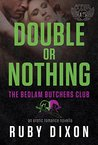 Double Or Nothing (Bedlam Butchers MC, #5)