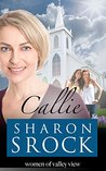 Callie (The Women of Valley View #1)