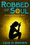 Robbed of Soul: Legends of Treasure Book 1