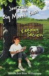 Journals of the Big Mouth Bass: Keeping Secrets