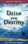 Drive Your Destiny: The Secret Key to Your Reason - Vol. 7