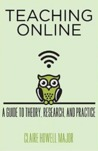 Teaching Online: A Guide to Theory, Research, and Practice