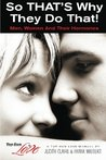 So THAT'S Why They Do That!: Men, Women And Their Hormones (Top Gun Love Manuals) (Volume 1)