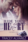 Hide Your Heart (Far North, #1)