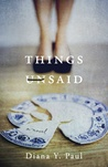 Things Unsaid by Diana Y. Paul