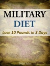 Military Diet Lose 10 Pounds in 3 Days