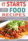 It Starts with food Recipes: 57 Quick & Easy Paleo Recipes For your Nutritional Reset ( it starts with food cookbook, whole 30)