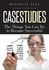 Case Studies : The Things You Can Do To Become Successful