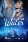 In Hot Water (Sweet Redemption Book 2)