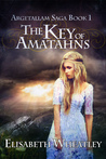The Key of Amatahns (Argetallam Saga, #1)