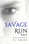 Savage Run Book II