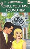 Once You Have Found Him (Harlequin Romance #880)