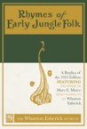 Rhymes of Early Jungle Folk: A Replica of the 1922 Edition Featuring the Poems of Mary E. Marcy with Woodcuts by Wharton Esherick