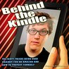 Behind the Kindle: The Dirty Tricks Being Used Against You on Amazon and How to Protect Yourself