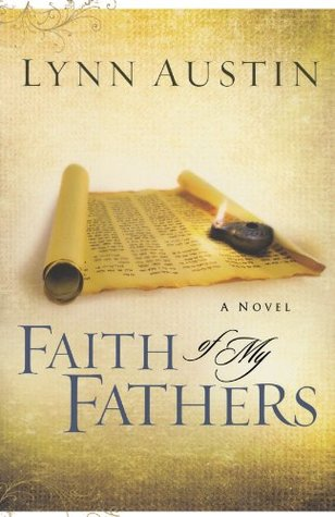 Faith of My Fathers by Lynn Austin