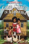 Gone Crazy in Alabama (Ala Notable Children's Books. Middle Readers Book 3)