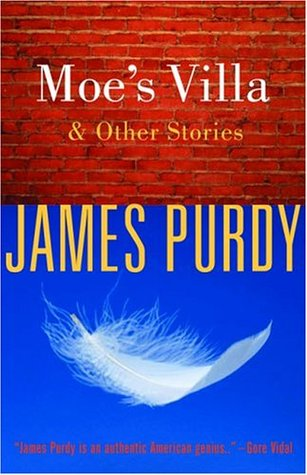 Moe's Villa and Other Stories by James Purdy