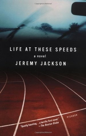 Life at These Speeds by Jeremy Jackson