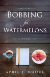 Bobbing for Watermelons by April  Moore