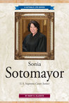 Sonia Sotomayor: U.S. Supreme Court Justice (A Notable Life, Volume 2)
