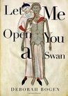 Let Me Open You a Swan
