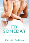 My Someday... (Just One of the Guys # 3--Final)