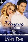Playing the Part (Love Around the Corner Book 3)