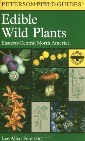A Field Guide to Edible Wild Plants by Lee Peterson