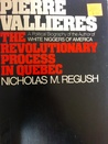 Pierre Vallieres: The Revolutionary Process in Quebec