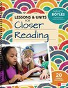 Lessons and Units for Closer Reading, Grades 3-6: Ready-To-Go Resources and Planning Tools Galore