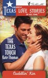 The Texas Touch (Greatest Texas Love Stories of all Time: Cuddlin' Kin #47)