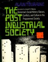 The post-industrial society. Tomorrow's social history by Alain Touraine