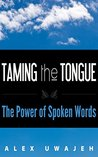Taming the Tongue: The Power of Spoken Words