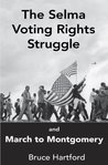 THE SELMA VOTING RIGHTS STRUGGLE & THE MARCH TO MONTGOMERY (Freedom Now Book 2)