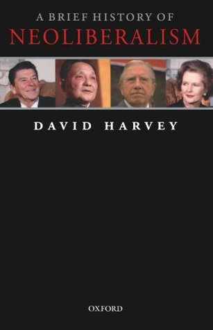 A Brief History of Neoliberalism by David Harvey