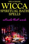 Wicca Spiritual Bath Spells: Rituals That Work