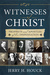 Witnesses of Christ: Prophets and Apostles of Our Dispensation