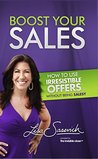 Boost Your Sales: How to Use Irresistible Offers… Without Being Salesy