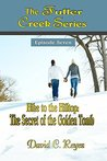 The Fuller Creek Series; Hike to the Hilltop: The Secret of the Golden Tomb