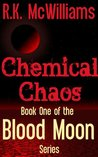 Chemical Chaos (Book 1 of the Blood Moon Series)