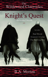 Knight's Quest (The Wildewood Chronicles, The Novellas Collection 1-3).