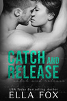 Catch and Release (Catch, #2)