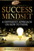 Success Mindset: A different approach on how to think