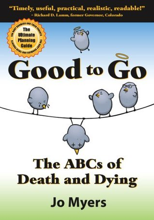 Good to Go--The ABCs of Death and Dying: The Ultimate Planning Guide for Baby Boomers and Their Parents