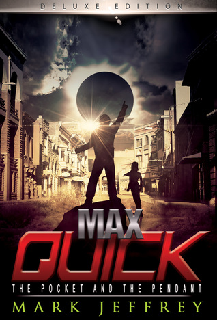 Max Quick by Mark Jeffrey